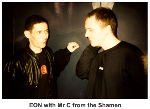 EON and Mr C from the Shamen